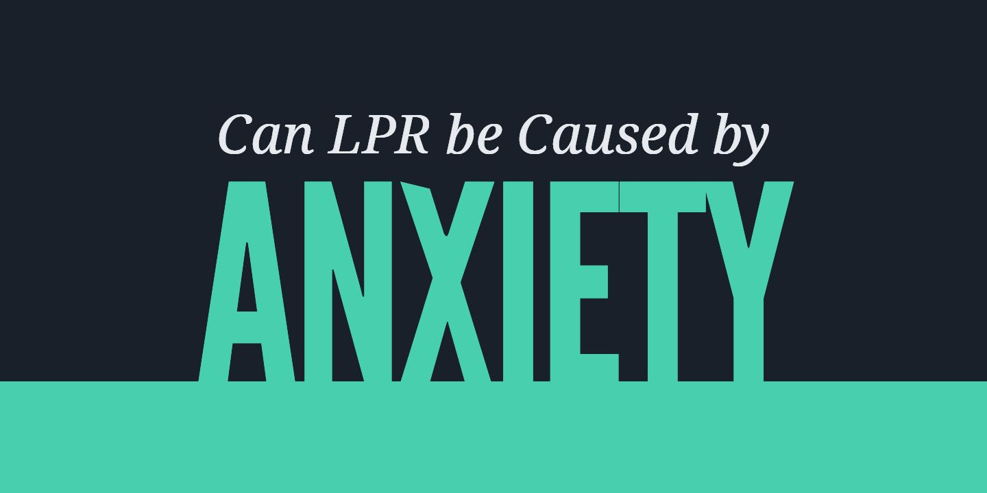 can lpr be caused by anxiety