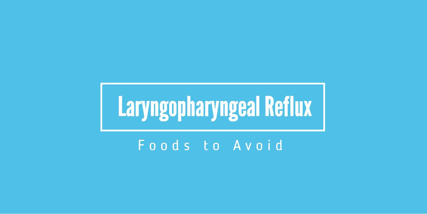 Laryngopharyngeal Reflux Foods To Avoid Wipeout Reflux