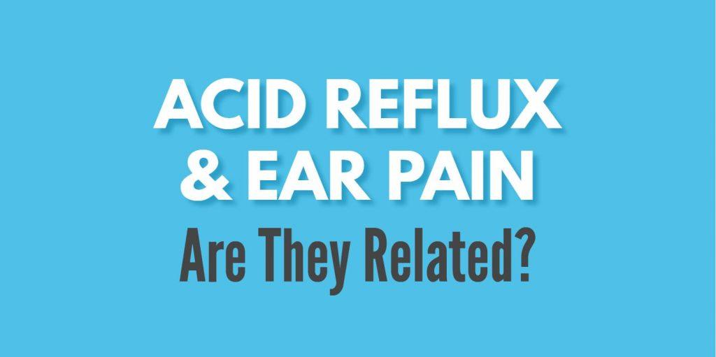acid reflux ear pain